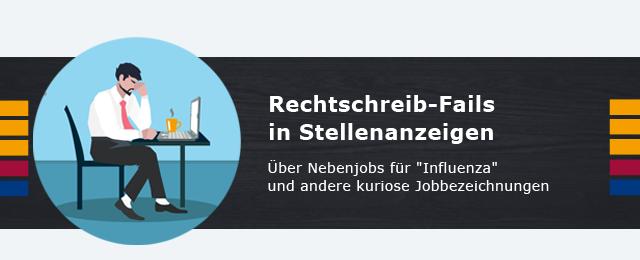 Rechtschreib-Fails in Stellenanzeigen - über Nebenjobs für 'Influenza' und andere kuriose Jobbezeichnungen